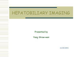 HEPATOBILIARY IMAGING