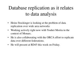 Database replication as it relates to data analysis