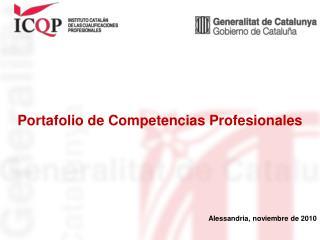 Portafolio de Competencias Profesionales Alessandria, noviembre de 2010