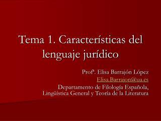 Tema 1. Características del lenguaje jurídico