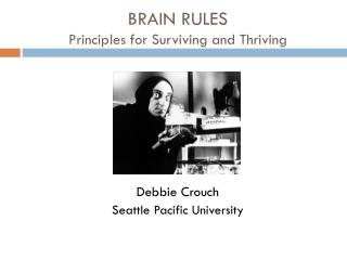BRAIN RULES Principles for Surviving and Thriving