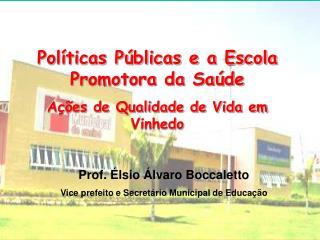 Políticas Públicas e a Escola Promotora da Saúde Ações de Qualidade de Vida em Vinhedo