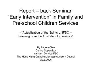"Report – back Seminar ""Early Intervention"" in Family and Pre-school Children Services"