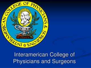 Interamerican College of  Physicians and Surgeons