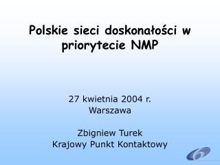 Polskie sieci doskona?o?ci w priorytecie NMP