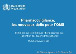 Pharmacovigilance,  les nouveaux défis pour l'OMS