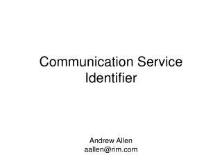 Communication Service Identifier