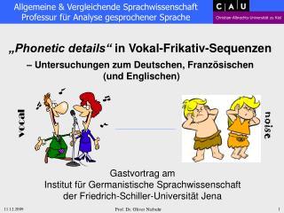"""""""Phonetic details""""  in Vokal-Frikativ-Sequenzen – Untersuchungen zum Deutschen, Französischen"""
