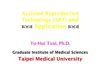Assisted Reproductive Technology (ART) and   Application 