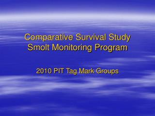 Comparative Survival Study Smolt Monitoring Program