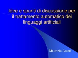 Idee e spunti di discussione per il trattamento automatico dei linguaggi artificiali
