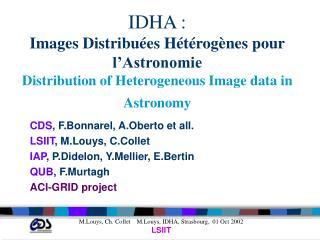 CDS , F.Bonnarel, A.Oberto et all. LSIIT , M.Louys, C.Collet IAP , P.Didelon, Y.Mellier, E.Bertin