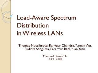 Load-Aware Spectrum Distribution in Wireless LANs