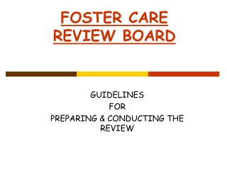 FOSTER CARE  REVIEW BOARD