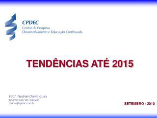 Prof. Rodnei Domingues Coordenador de Pesquisa rodnei@cpdec.br
