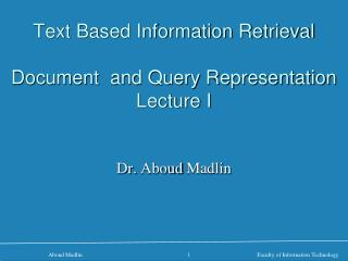 Text Based Information Retrieval Document  and Query Representation Lecture I