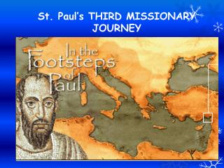 St. Paul's THIRD MISSIONARY JOURNEY
