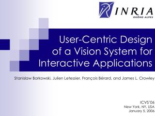 User-Centric Design of a Vision System for Interactive Applications