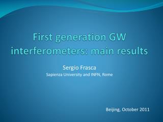 First generation GW interferometers: main results
