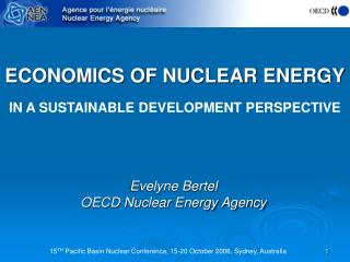 ECONOMICS OF NUCLEAR ENERGY IN A SUSTAINABLE DEVELOPMENT PERSPECTIVE
