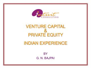 VENTURE CAPITAL  &  PRIVATE EQUITY  INDIAN EXPERIENCE