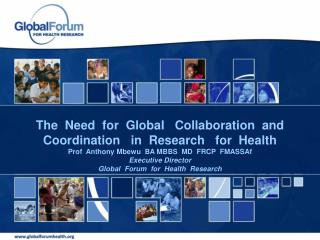 The  Need  for   GlobaI    Collaboration  and  Coordination   in  Research   for  Health