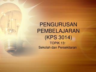 PENGURUSAN PEMBELAJARAN  (KPS 3014)