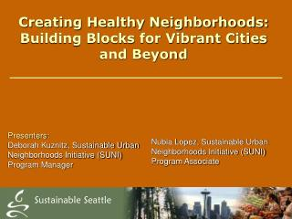 Creating Healthy Neighborhoods: Building Blocks for Vibrant Cities and Beyond