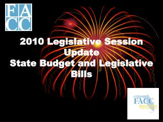 2010 Legislative Session Update  State Budget and Legislative Bills