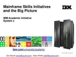 Mainframe Skills Initiatives and the Big Picture IBM Academic Initiative System z