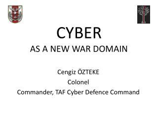 CYBER AS A NEW WAR DOMAIN