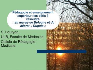 S. Louryan,  ULB, Faculté de Médecine Cellule de Pédagogie Médicale