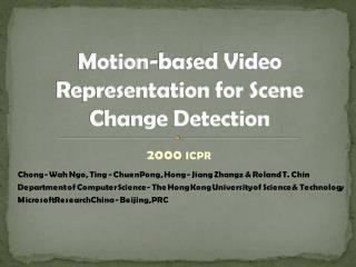 Motion-based Video Representation for Scene Change Detection