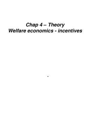 Chap 4   Theory  Welfare economics - incentives