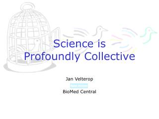 Science is Profoundly Collective