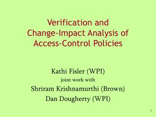 Verification and  Change-Impact Analysis of  Access-Control Policies