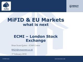 MiFID & EU Markets what is next ECMI – London Stock Exchange