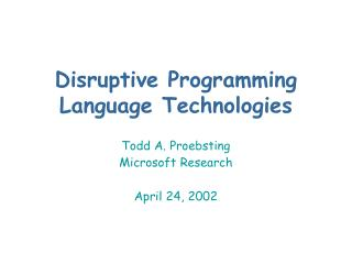 Disruptive Programming Language Technologies