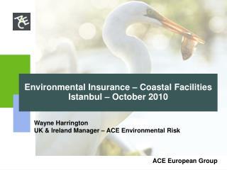 Environmental Insurance – Coastal Facilities Istanbul – October 2010
