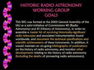 HISTORIC RADIO ASTRONOMY  WORKING GROUP  GOALS