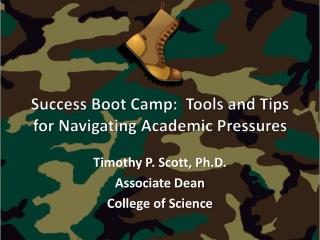 Success Boot Camp:  Tools and Tips for Navigating Academic Pressures