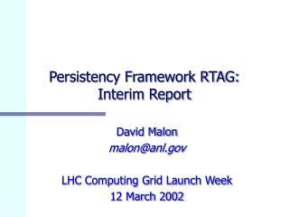 Persistency Framework RTAG:   Interim Report