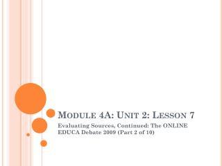 Module 4A: Unit 2: Lesson 7