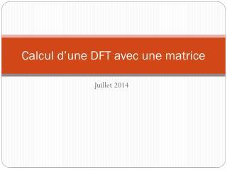 Calcul d'une DFT avec une matrice