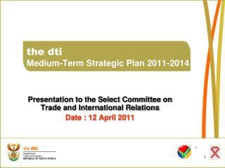 the dti Medium-Term Strategic Plan 2011-2014