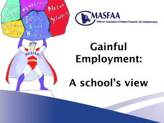 Gainful Employment:  A school s view