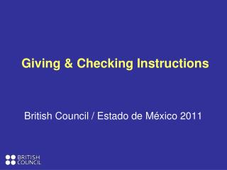 Giving & Checking Instructions
