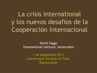 La crisis international  y los nuevos desafios de la Cooperación Internacional