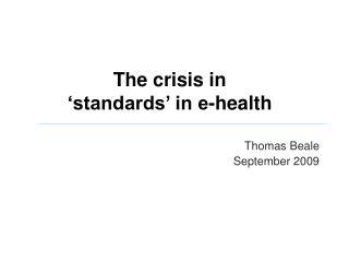 The crisis in  'standards' in e-health