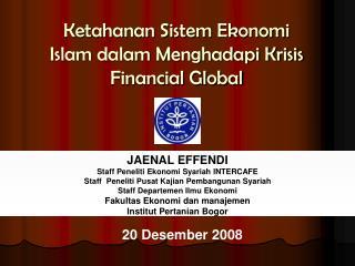 Ketahanan Sistem Ekonomi Islam dalam Menghadapi Krisis Financial Global